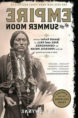 Empire of the Summer Moon: Quanah Parker and the Rise and Fa